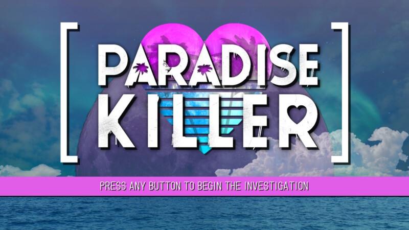 Review – Paradise Killer